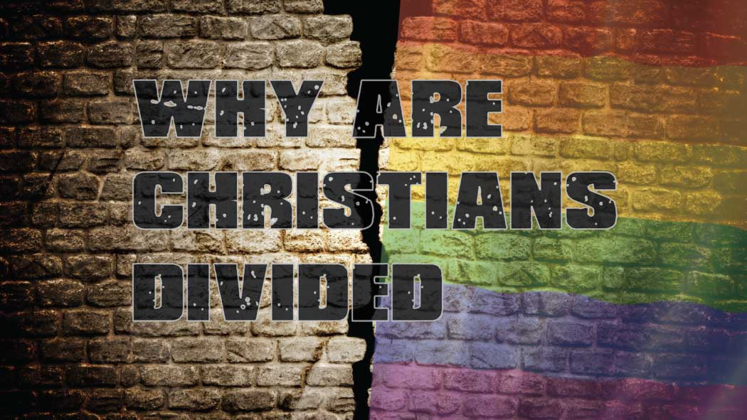gaymarriagewhyarechristiansdivided